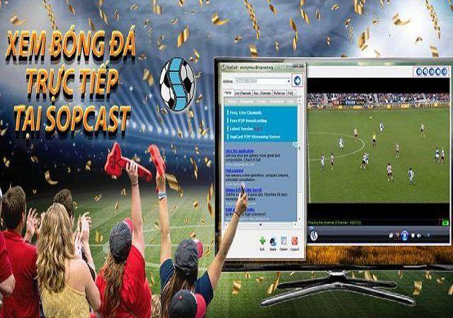 Sopcast hỗ trợ xem bóng đá truyến rất tuyệt vời